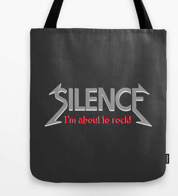 silence, im about to rock, quiet, heavy metal, be quiet, geek, cool geek, rock n roll, funny, humour, library humour, books, album cover, album cover art, typography, rock music, music, tote, bag