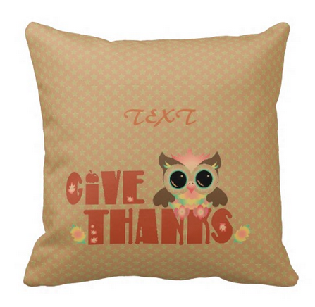 thanksgiving, personalized, give thanks, owl, cartoon, cute, customizables, pillow
